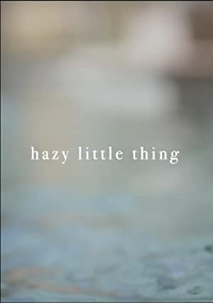Hazy Little Thing