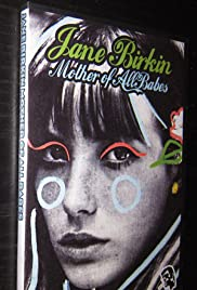 Jane Birkin... Mother of All Babes Poster