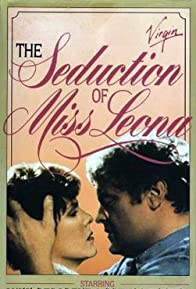 Primary photo for The Seduction of Miss Leona