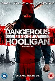 Dangerous Mind of a Hooligan (2014) 1080p