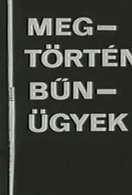 Megtörtént bünügyek (1974)