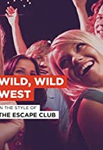 The Escape Club: Wild, Wild West