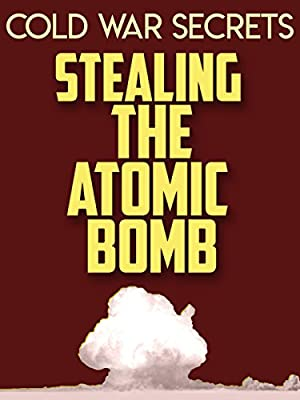 Where to stream Cold War Secrets: Stealing the Atomic Bomb