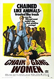 Chain Gang Women (1971) Poster - Movie Forum, Cast, Reviews
