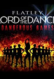 Lord of the Dance: Dangerous Games(2014) Poster - Movie Forum, Cast, Reviews