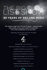 Primary photo for The Big Dirty List Show: 50 Years of Sex and Music