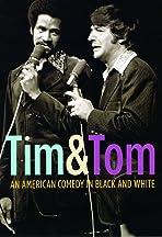 Tim and Tom