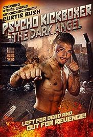 The Dark Angel: Psycho Kickboxer Poster