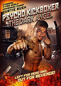 Adult downloading full movie site The Dark Angel: Psycho Kickboxer USA [1020p]