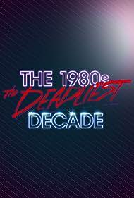 The 1980s: The Deadliest Decade (2016)