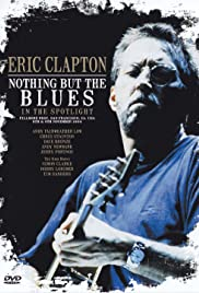 Eric Clapton: Nothing But the Blues