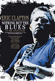 Eric Clapton: Nothing But the Blues Poster