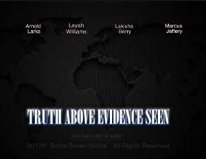 Truth Above Evidence Seen