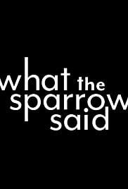 What the Sparrow Said Poster