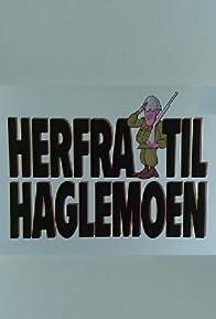 Primary photo for Herfra til Haglemoen