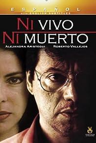 Primary photo for Ni vivo, ni muerto