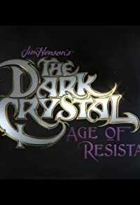 Primary photo for The Dark Crystal: Age of Resistance