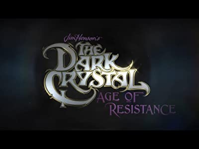 The Dark Crystal: Age of Resistance by Toby Froud