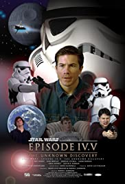 Star Wars Episode Iv V The Unknown Discovery 2005 Imdb