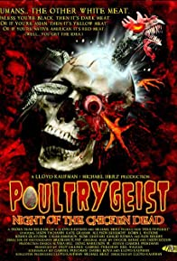 Primary photo for Poultrygeist: Night of the Chicken Dead
