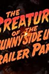 The Creature of the Sunny Side Up Trailer Park (2006)
