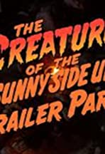 The Creature of the Sunny Side Up Trailer Park