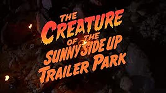 3d movie clips for download The Creature of the Sunny Side Up Trailer Park [640x360]