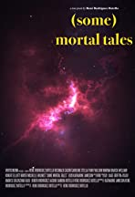 (Some) Mortal Tales
