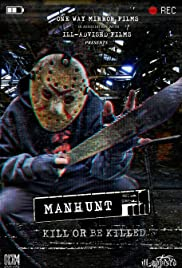 MANHUNT: KILL or be KILLED