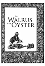 The Walrus and the Oyster
