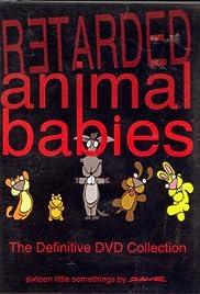 Retarded Animal Babies Poster