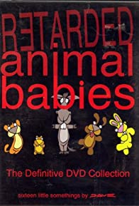 Primary photo for Retarded Animal Babies