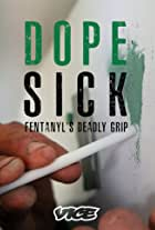 DOPESICK: Fentanyl's Deadly Grip