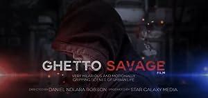 Ghetto Savage Film