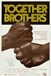 Together Brothers (1974) Poster - Movie Forum, Cast, Reviews