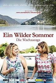Ein wilder Sommer - Die Wachausaga Poster