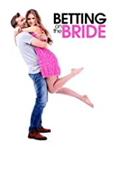 فيلم Betting On The Bride مترجم