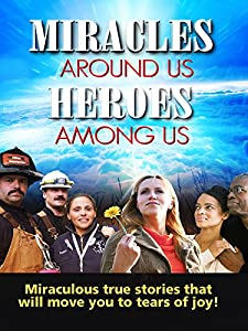 Best hollywood movie downloading site free Heroes Among Us, Miracles Around Us USA [480x272]