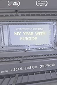 Primary photo for My Year with Suicide