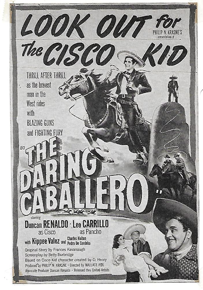 Leo Carrillo, Duncan Renaldo, and Kippee Valez in The Daring Caballero (1949)