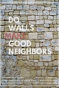 Do Walls Make Good Neighbors (2018)