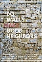 Do Walls Make Good Neighbors