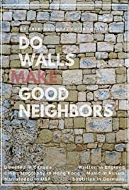 Do Walls Make Good Neighbors Poster