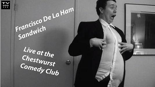 Video movie clips download Francisco De La Ham Sandwich Live at the Chestwurst Comedy Club by none [2160p]