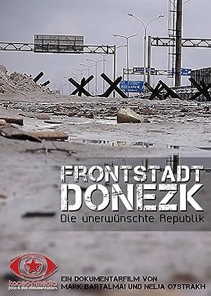 Frontstadt Donezk - Die unerwünschte Republik