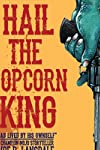 All Hail The Popcorn King Trailer: The Great Joe R. Lansdale, Recognized
