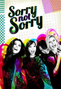 Primary photo for Sorry Not Sorry