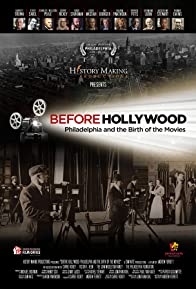 Primary photo for Before Hollywood: Philadelphia and the Birth of the Movies
