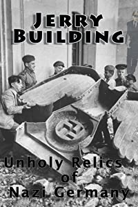 Direct downloads movies Jerry Building: Unholy Relics of Nazi Germany UK [hd1080p]
