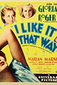 I Like It That Way (1934) Poster - Movie Forum, Cast, Reviews